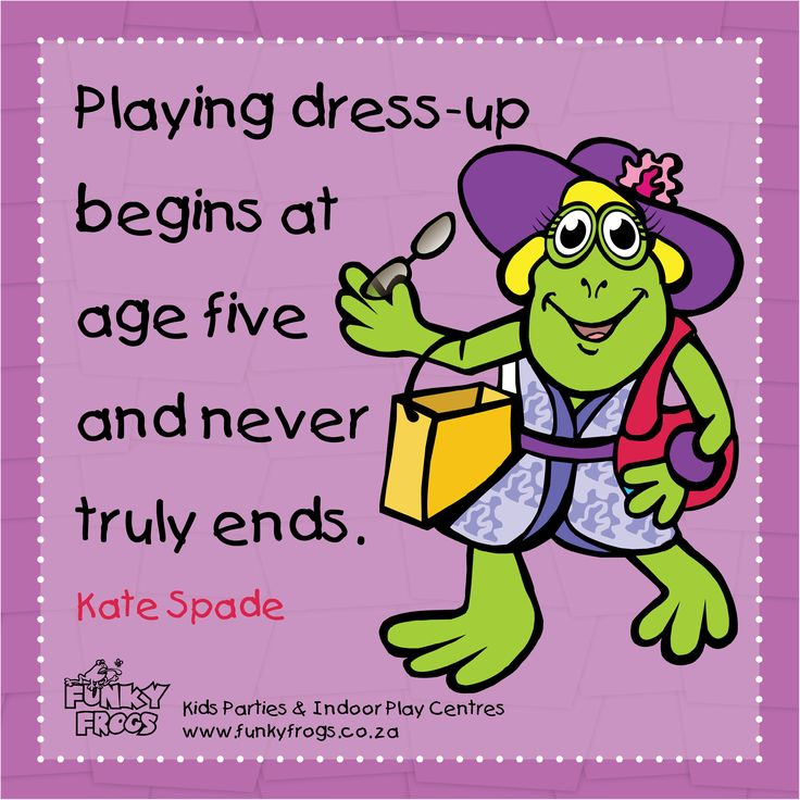"""Playing Dress-up begins at age five and never truly ends"" - Kate Spade #FunkyQuotes http://www.funkyfrogs.co.za/"