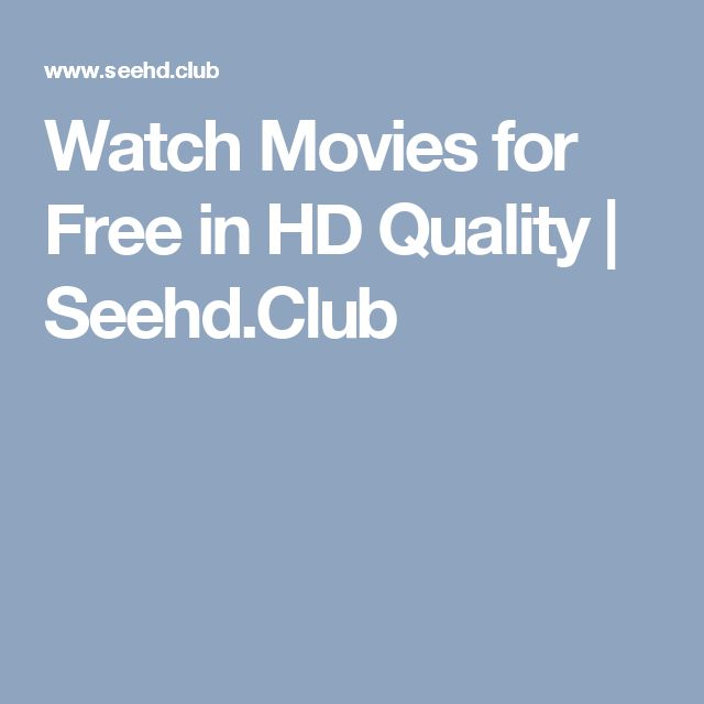 Watch Movies for Free in HD Quality | Seehd.Club