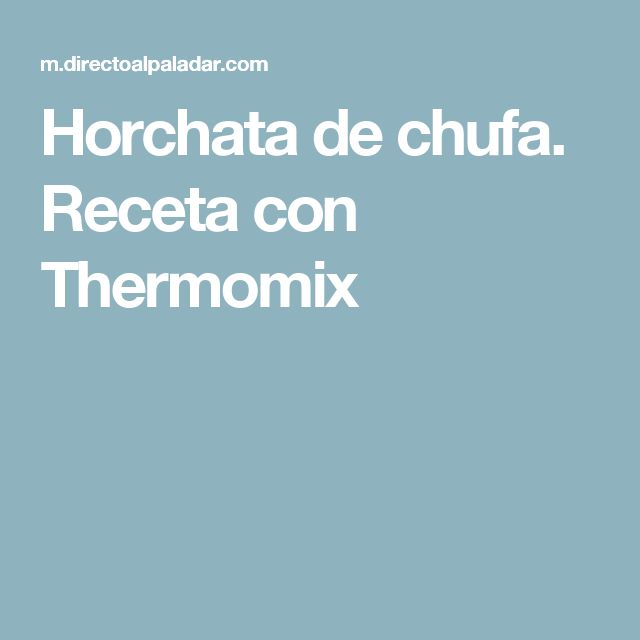 Horchata de chufa. Receta con Thermomix