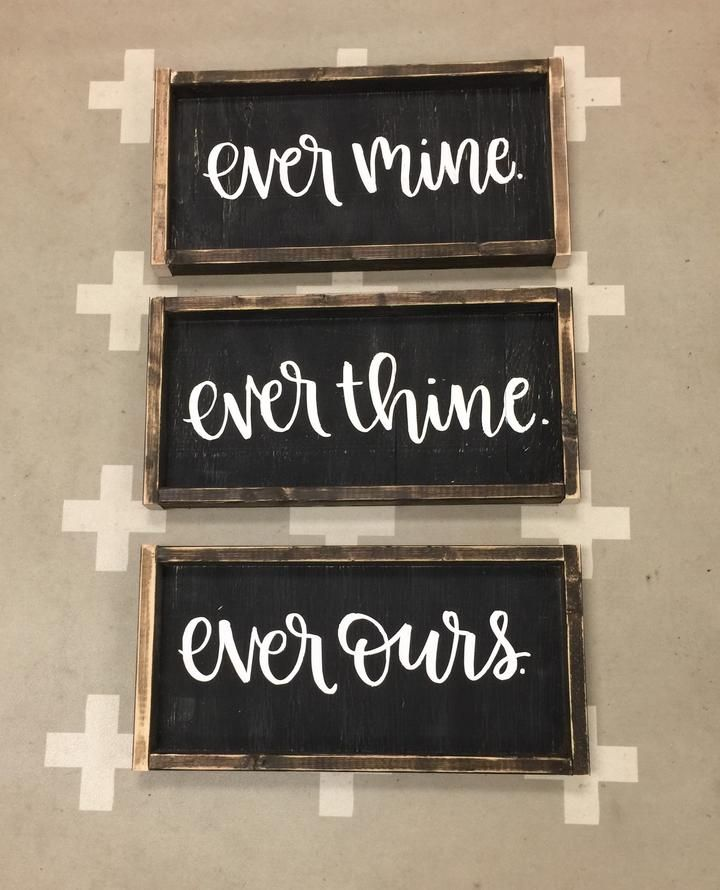 Ever Mine Ever Thine Ever Ours Set Diy Wood Projects Wood Projects For Beginners Painted Wood Signs