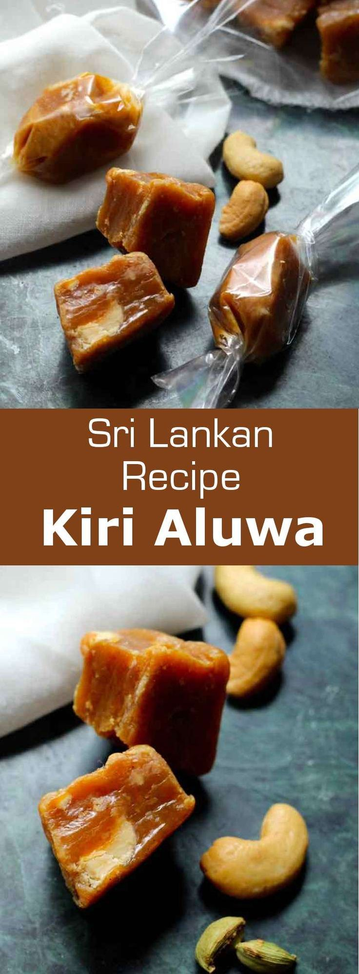 Kiri Aluwa  Milk Toffee Kiri aluwa (milk toffee or kiri toffee) is a traditional recipe of delicious cardamom flavored soft toffee with crunchy cashew nuts that is very popular in Sri