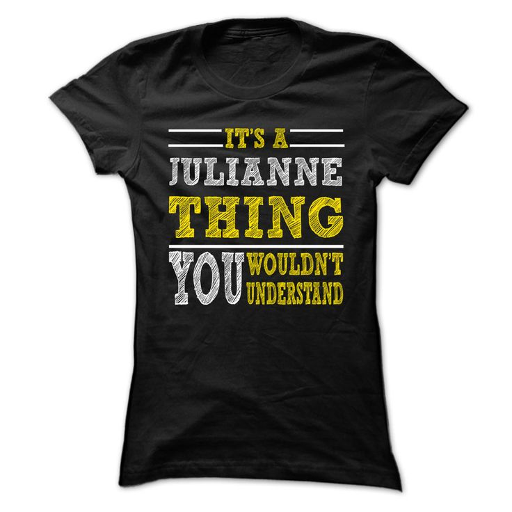 Is JULIANNE Thing ... ® 099 Cool Name Shirt ᐂ !If you are JULIANNE or loves one. Then this shirt is for you. Cheers !!!xxxJULIANNE JULIANNE