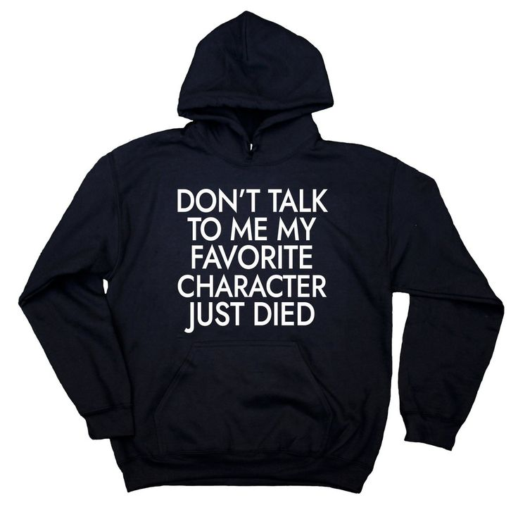 Book Lover Sweatshirt Don't Talk To Me Favorite Character Just Died Bookworm Nerdy Hoodie – Funny Clothes