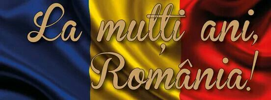 La multi Ani România !! Si românilor