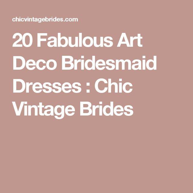 20 Fabulous Art Deco Bridesmaid Dresses : Chic Vintage Brides