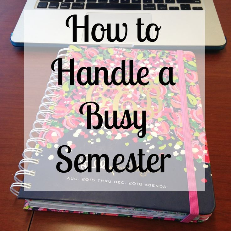 How to handle a busy college semester like a pro!