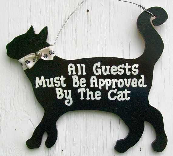 Funny cat sign.  All Guests Must Be Approved By The dii trulytexas