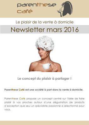 Découvrez la newsletter de Mars 2016 de Parenthese Café Le spécialiste de la vente à domicile de cafés, thés et infusions d'exception