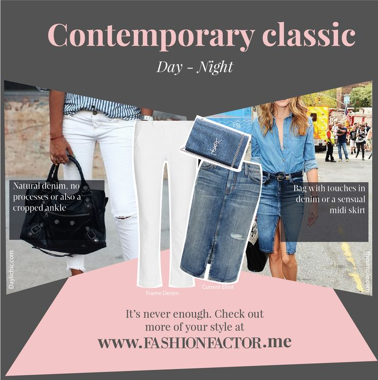Denim is versatile and has its own personality. Discover how to adapt it to your Comtemporary classic style both for daytime and night time