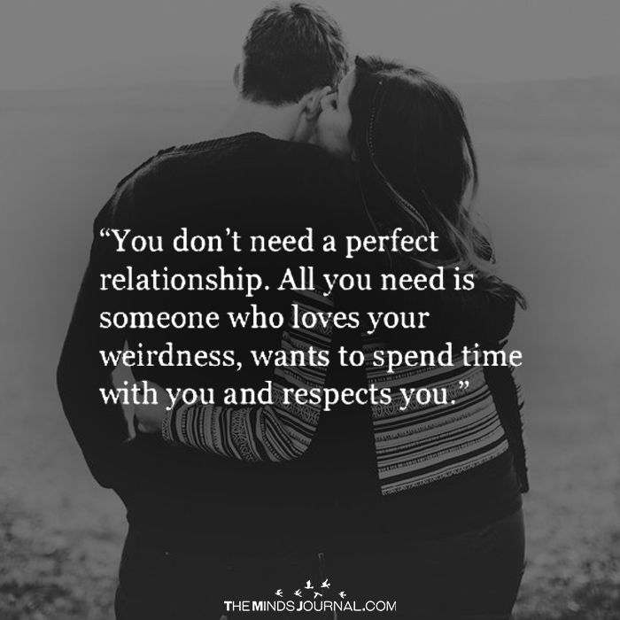 You Don't Need A Perfect Relationship - https://themindsjournal.com/dont-need-perfect-relationship/