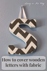 Living in His Way: Fabric Covered Letters - The Perfect Addition to Any Nursery!