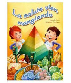 Libri sull'alimentazione per bambini da 5 a 8 anni - Educazione alimentare per mangiare sano - La salute vien mangiando. Con CD Audio - Mela Music