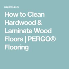 how to clean hardwood laminate wood floors pergo flooring. Black Bedroom Furniture Sets. Home Design Ideas