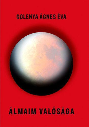 Álmaim valósága | Szerzői Magánkiadás | Elixír Könyvesbolt