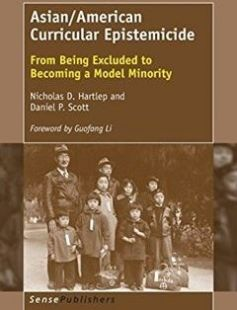 Asian/American Curricular Epistemicide: From Being Excluded to Becoming a Model Minority free download by Nicholas D. Hartlep Daniel P. Scott (auth.) ISBN: 9789463006385 with BooksBob. Fast and free eBooks download.  The post Asian/American Curricular Epistemicide: From Being Excluded to Becoming a Model Minority Free Download appeared first on Booksbob.com.