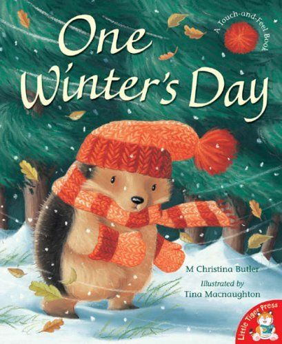 One Winter's Day by M Christina Butler and Tina McNaughton is the story of a very kind hedgehog who is trying to find shelter. It's the perfect book to curl up with while the wind is raging outside.