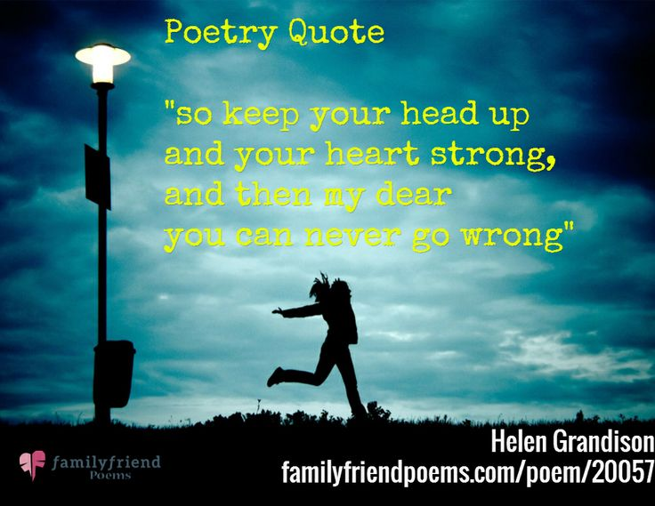 """Poetry Quote from a Courage Poem """"So keep your head up and"""