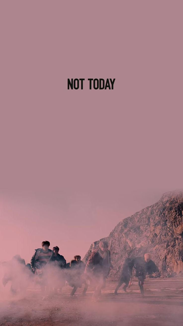 BTS || BTS Wallpapers || Not Today || You Never Walk Alone
