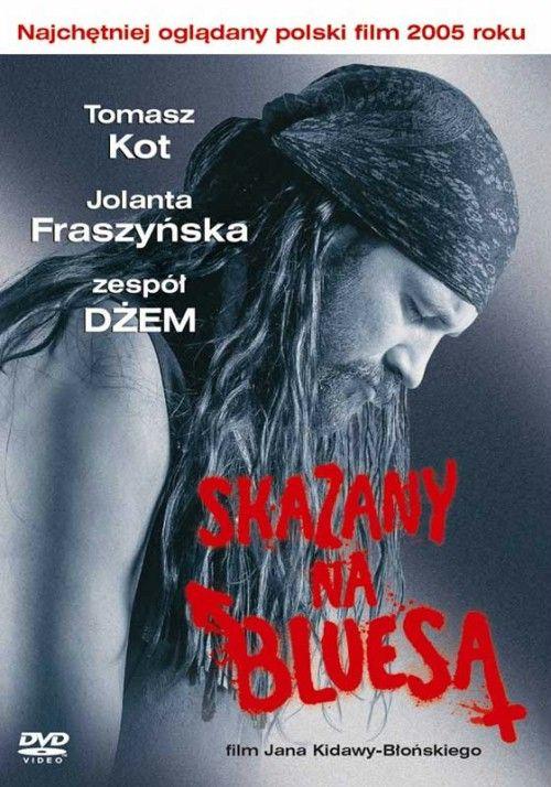 Skazany na bluesa. reż. Jan Kidawa-Błoński