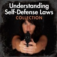 Understanding Self-Defense Laws Collection: One of the most important components of an armed encounter is what happens after the actual event. Maintaining an awareness of self-defense laws – not just in your home state but others as well – is crucial in order to avoid possible arrest, trial, and even conviction or sentencing via the justice system. Ensure a well-rounded understanding of your right to self-defense with this exclusive collection.