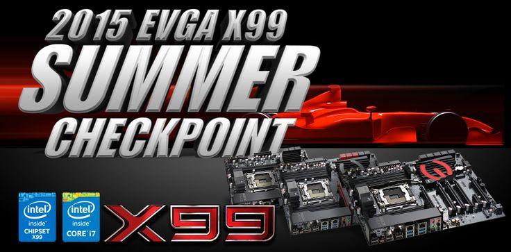 2015 EVGA X99 SUMMER CHECKPOINT  http://www.evga.com/articles/00942/2015-EVGA-X99-Summer-Checkpoint/