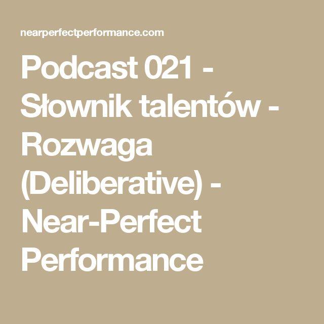 Podcast 021 - Słownik talentów - Rozwaga (Deliberative) - Near-Perfect Performance