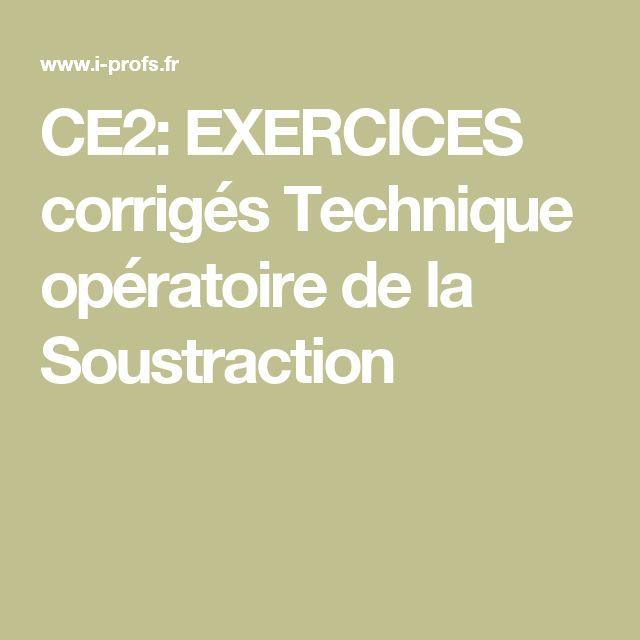 CE2: EXERCICES corrigés Technique opératoire de la Soustraction