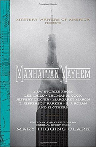 Manhattan Mayhem: New Crime Stories from the Mystery Writers of America, by Mary Higgins Clark.