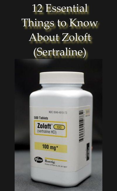 12 Essential Things to Know About Zoloft (Sertraline)