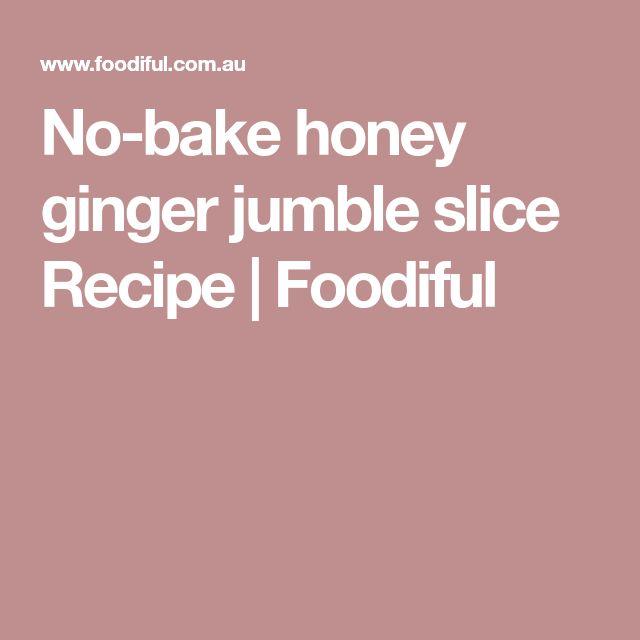No-bake honey ginger jumble slice Recipe | Foodiful