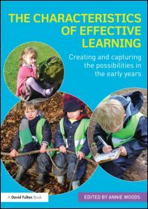 The Characteristics of Effective Learning: Creating and capturing the possibilities in the early years (Paperback) - Routledge