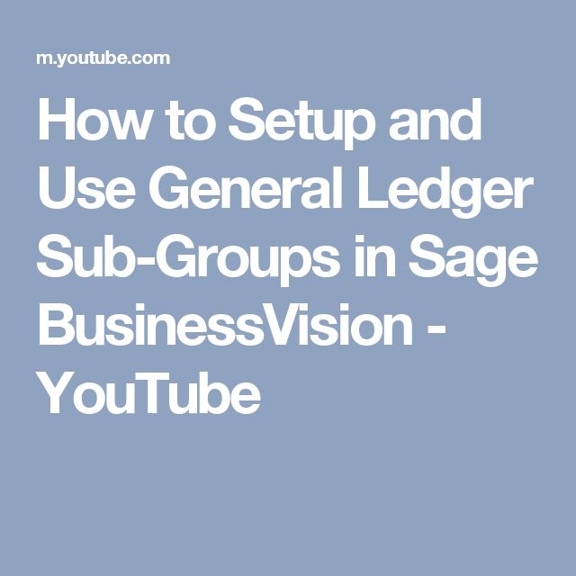 How to Setup and Use General Ledger Sub-Groups in Sage BusinessVision - YouTube