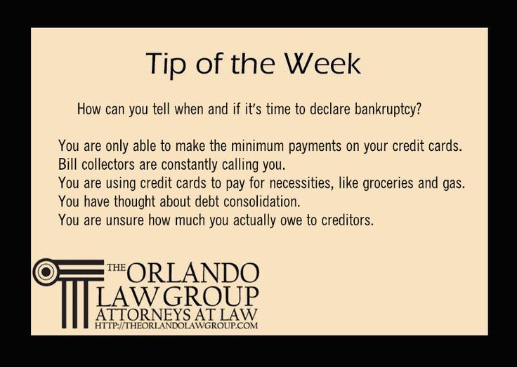 How can yu tell when and if it's time to declare bankruptcy? You are aonly able to make the minimum payments on your credit cards. bill collectors are constantly call you. you are using credit cards to pay for necessities, like groceries and gas. you have thought about debt consolidation. you are unsure how much you actually own to creditors.