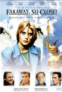 Faraway, So Close! ,,, the sequel film to Wings of Desire ~ by Wim Wenders