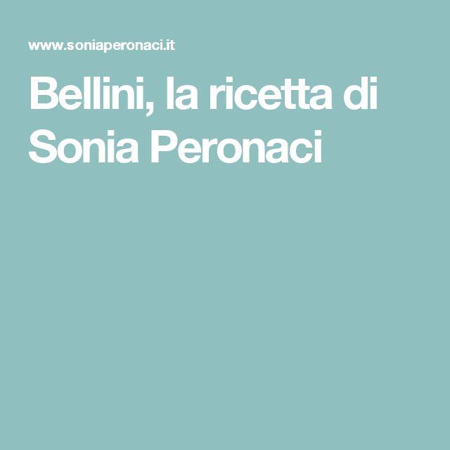 Bellini, la ricetta di Sonia Peronaci