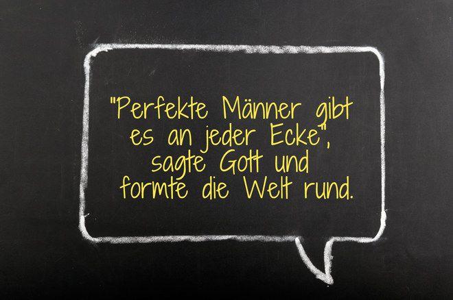 Männersprüche: Herrlich unkorrekt  http://www.gofeminin.de/liebe/album1214670/spruche-manner-0.html#p2