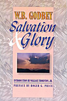 Salvation And Glory By W. B. Godbey Introduction by Wallace Thornton, Jr.