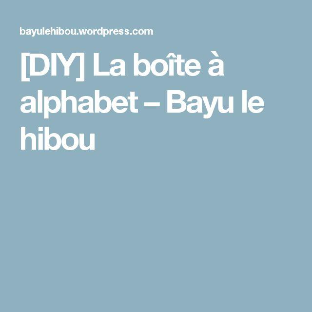 [DIY] La boîte à alphabet – Bayu le hibou