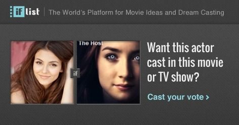 Victoria Justice as Melanie Stryder / Wanderer in The Host? Support this movie proposal or make your own on The IF List.