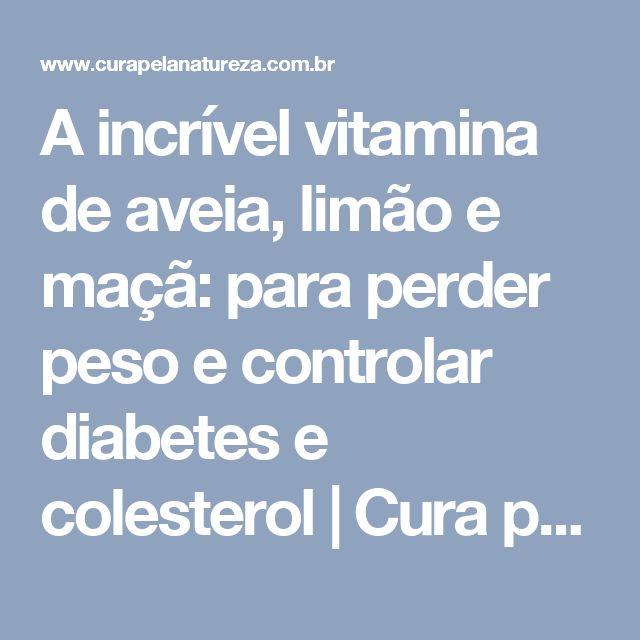 A incrível vitamina de aveia, limão e maçã: para perder peso e controlar diabetes e colesterol | Cura pela Natureza