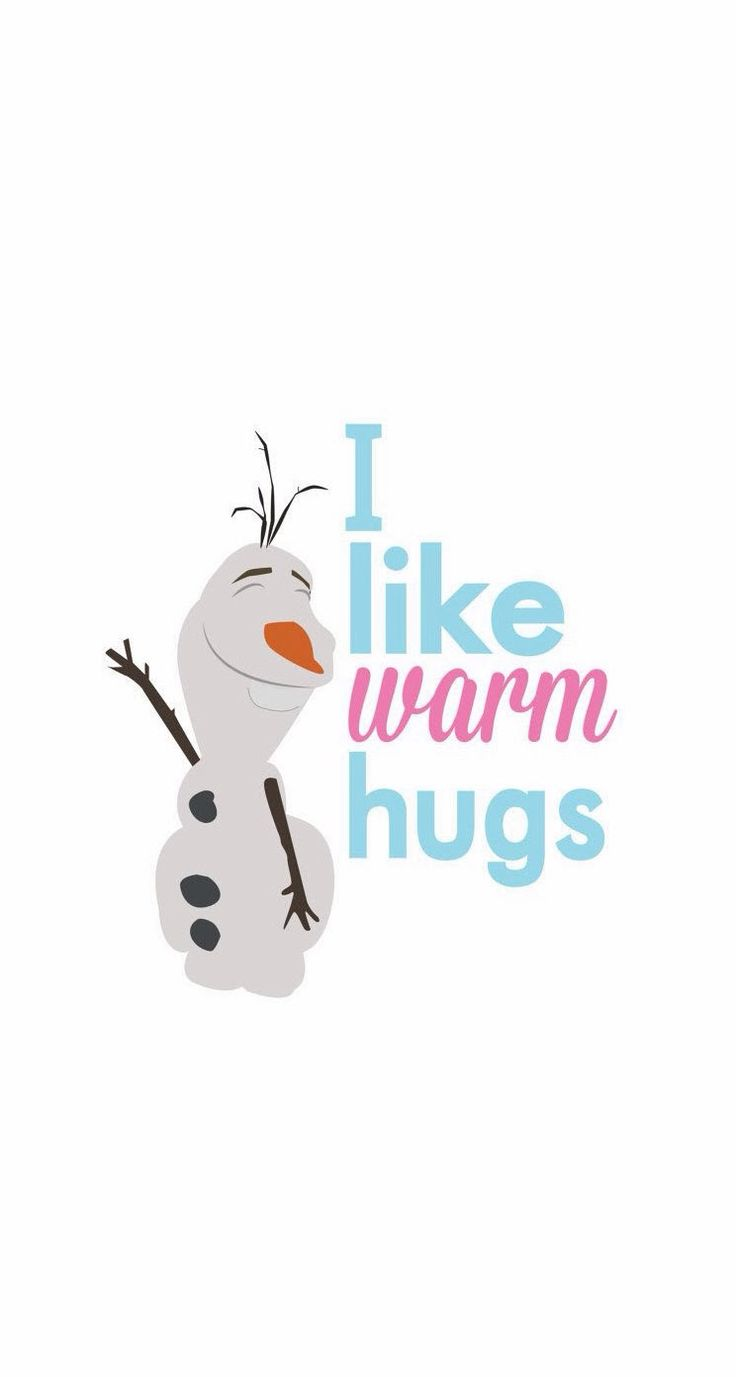 Tap image for more Disney Frozen iPhone wallpapers! Olaf likes warm hugs - @mobile9 | iPhone 5/5S, iPhone 6 , iPhone 6 Plus backgrounds #olaf quotes
