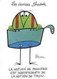 la notion de passoire est indépendante de la notion de trou et réciproquement ; il y a pourtant trois sortes de passoires : [...]      une passoire qui ne laisse passer ni l'eau ni les nouilles est une casserole,     une casserole sans queue est un autobus,     un autobus qui ne roule ni vers la droite ni vers la gauche est une casserole.
