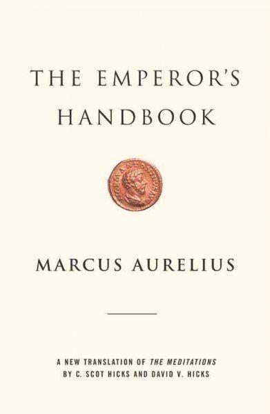 The Emperor's Handbook: A New Translation of the Meditations