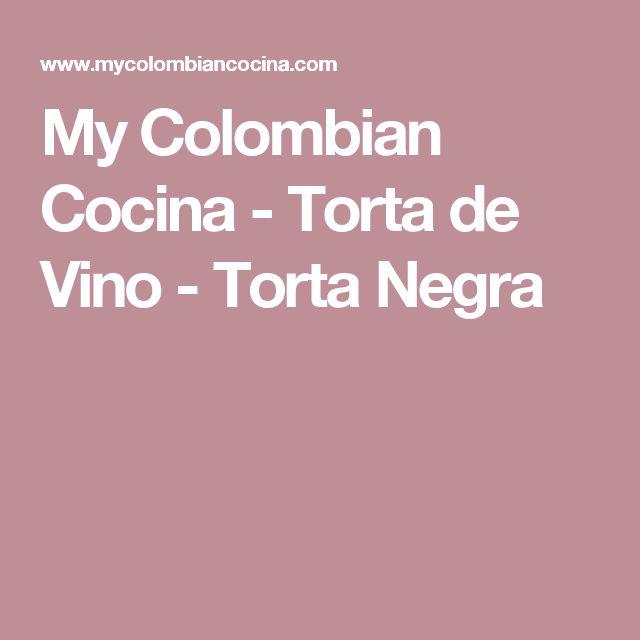 My Colombian Cocina - Torta de Vino - Torta Negra