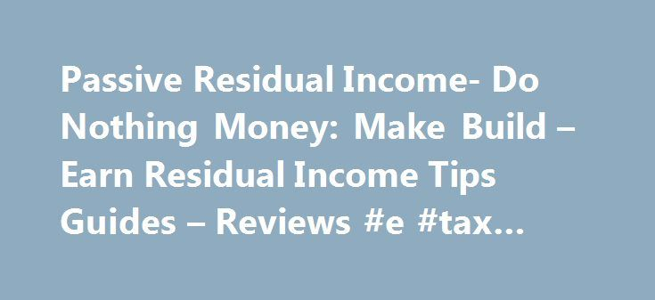 Passive Residual Income- Do Nothing Money: Make Build – Earn Residual Income Tips Guides – Reviews #e #tax #filing http://incom.remmont.com/passive-residual-income-do-nothing-money-make-build-earn-residual-income-tips-guides-reviews-e-tax-filing/  #passive income opportunities # Bitcoin business opportunity seekers now have a new option to invest in real estate to pocket up to 24% return. This unique venture is offered by Brelion, LLC. Brelion effectively provides individual accredited…