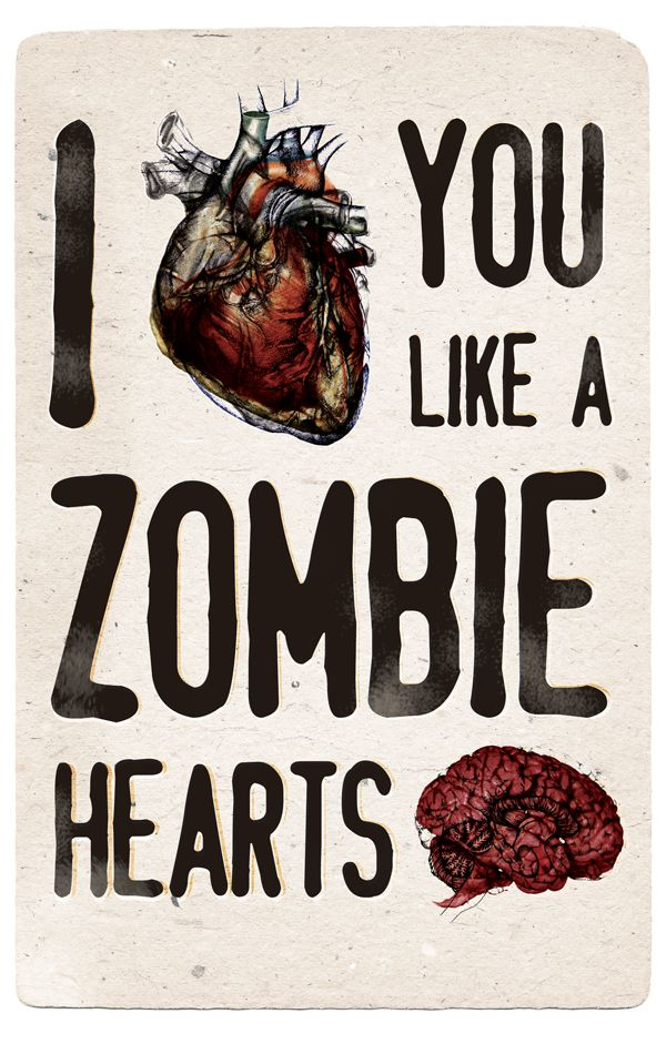 I love you like a zombie loves brains | Art: Illustration ...