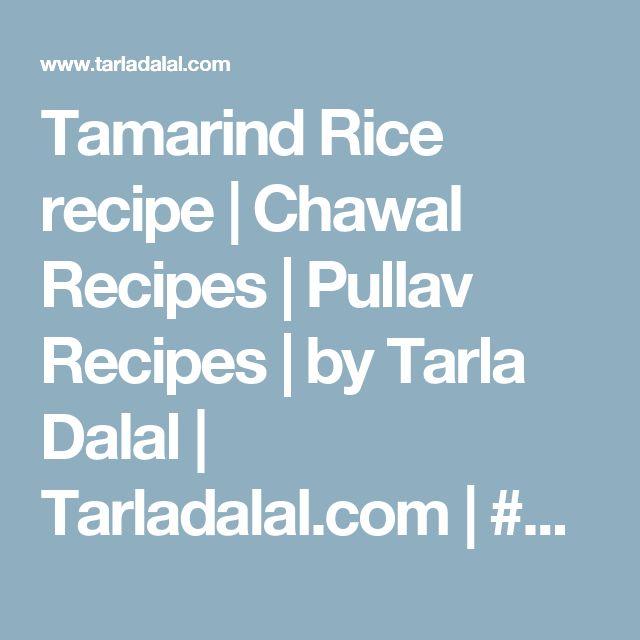 Tamarind Rice recipe | Chawal Recipes | Pullav Recipes | by Tarla Dalal | Tarladalal.com | #4757