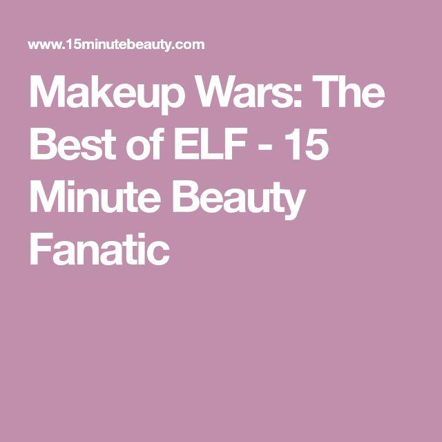 Makeup Wars: The Best of ELF - 15 Minute Beauty Fanatic