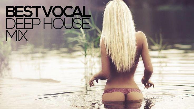 Best Vocal Deep House Mix Vol 10 2014
