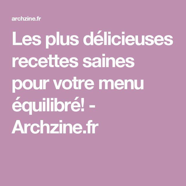 Les plus délicieuses recettes saines pour votre menu équilibré! - Archzine.fr